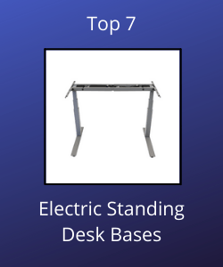 """Grey standing desk base with text reading """"Top 7 Standing Desk Bases"""""""