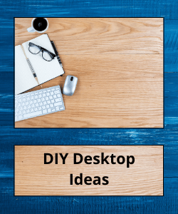 """Keyboard, mouse, glasses, notepad and cup above text reading """"DIY Desktop Ideas"""""""