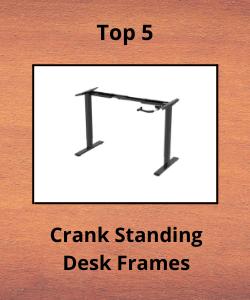 """Crank adjusting standing desk frame with surrounding text reading """"Top 5 Crank Standing Desk Frames"""""""