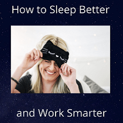 """Woman smiling as she removes a sleep mask with text reading """"How to Sleep Better and Work Smarter"""""""
