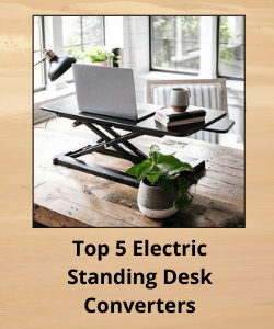 """Back view of a desk converter above text reading """"Top 5 Electric Standing Desk Converters"""""""